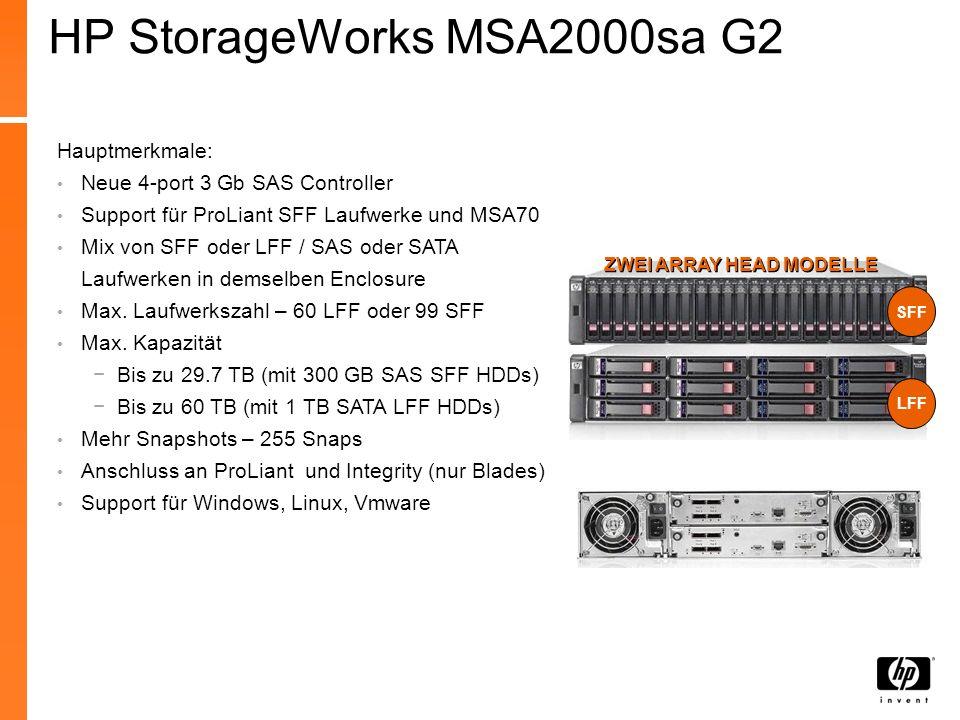HP StorageWorks MSA2000sa G2 Hauptmerkmale: Neue 4-port 3 Gb SAS Controller Support für ProLiant SFF Laufwerke und MSA70 Mix von SFF oder LFF / SAS od