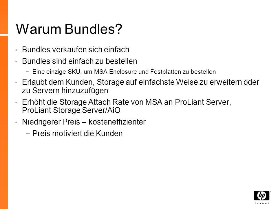 Warum Bundles? Bundles verkaufen sich einfach Bundles sind einfach zu bestellen Eine einzige SKU, um MSA Enclosure und Festplatten zu bestellen Erlaub