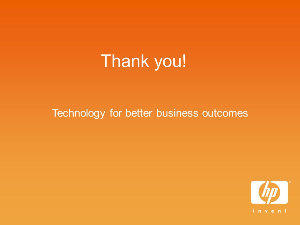 Technology for better business outcomes Thank you!