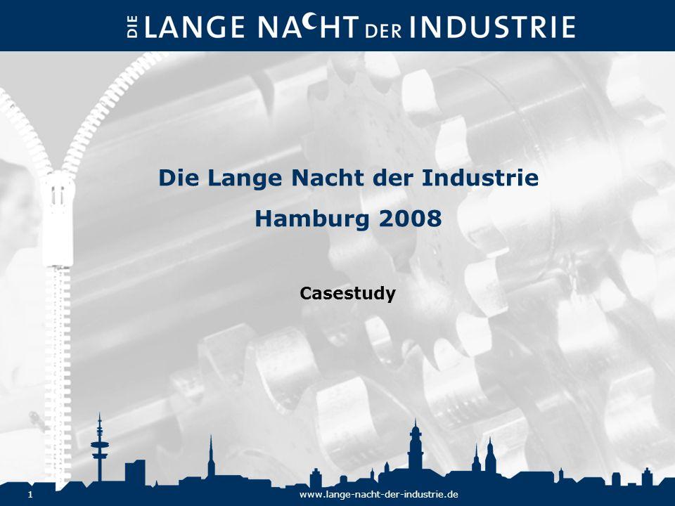 1www.lange-nacht-der-industrie.de Die Lange Nacht der Industrie Hamburg 2008 Casestudy