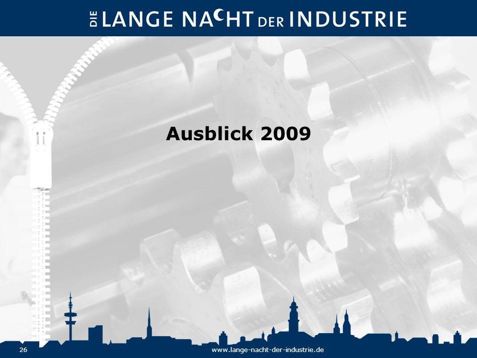 26www.lange-nacht-der-industrie.de Ausblick 2009
