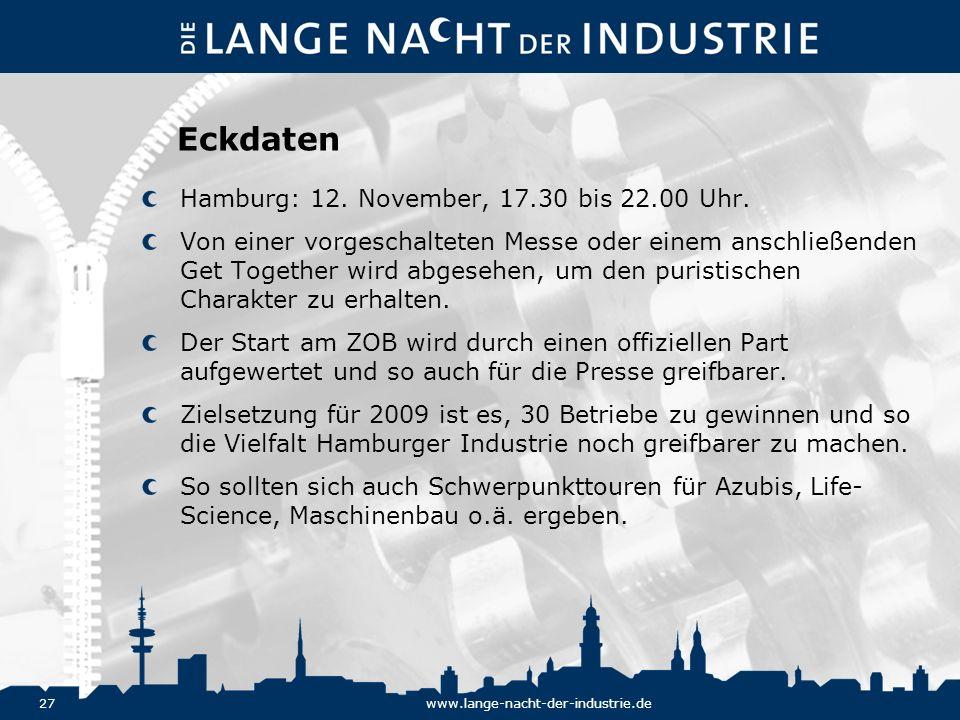27www.lange-nacht-der-industrie.de Eckdaten Hamburg: 12. November, 17.30 bis 22.00 Uhr. Von einer vorgeschalteten Messe oder einem anschließenden Get