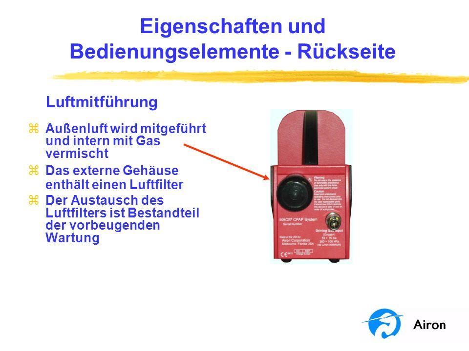 Eigenschaften und Bedienungselemente Frontpaneel CPAP-Regler zEinstellung des CPAP von 0 bis 20 cm H 2 O zAutomatische Empfindlichkeit zAutomatische Gasflussanpassung an den Bedarf des Patienten bis zu 140 l/min zSauerstoffkonzentration wird wie bei % Oxygen eingestellt beibehalten