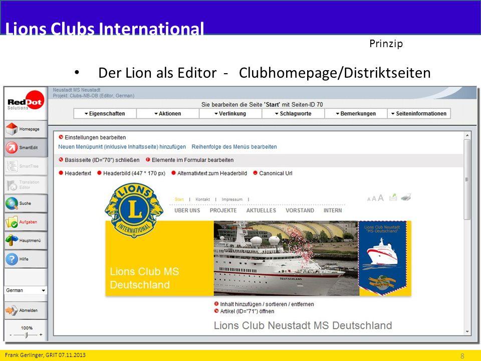 Login www.lions.de www.lions.de Nutzer und Rechte Seminare 2009/2010 Frank Gerlinger, GRIT 07.11.2013 Lions Clubs International Danke für eure Aufmerksamkeit !