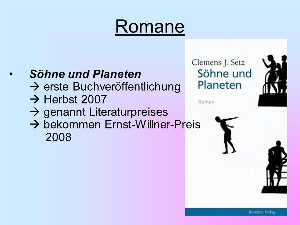 Söhne und Planeten erste Buchveröffentlichung Herbst 2007 genannt Literaturpreises bekommen Ernst-Willner-Preis 2008 Romane