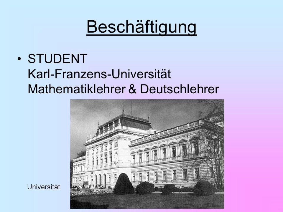 Beschäftigung STUDENT Karl-Franzens-Universität Mathematiklehrer & Deutschlehrer Universität