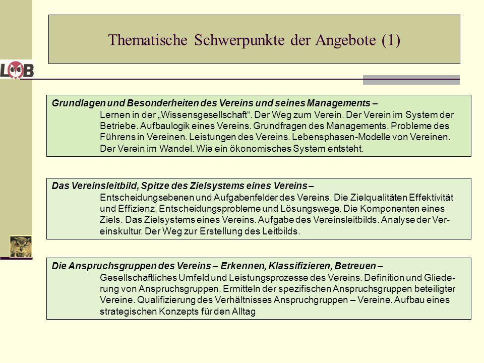 Thematische Schwerpunkte der Angebote (1) Grundlagen und Besonderheiten des Vereins und seines Managements – Lernen in der Wissensgesellschaft. Der We