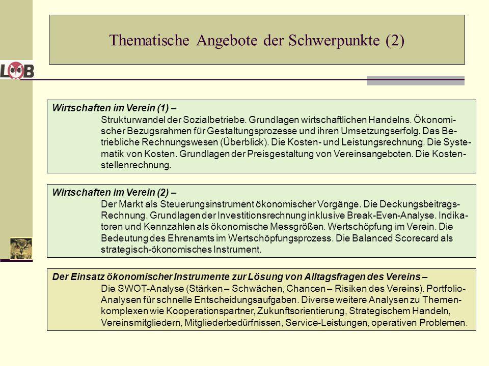 Thematische Angebote der Schwerpunkte (2) Wirtschaften im Verein (1) – Strukturwandel der Sozialbetriebe. Grundlagen wirtschaftlichen Handelns. Ökonom