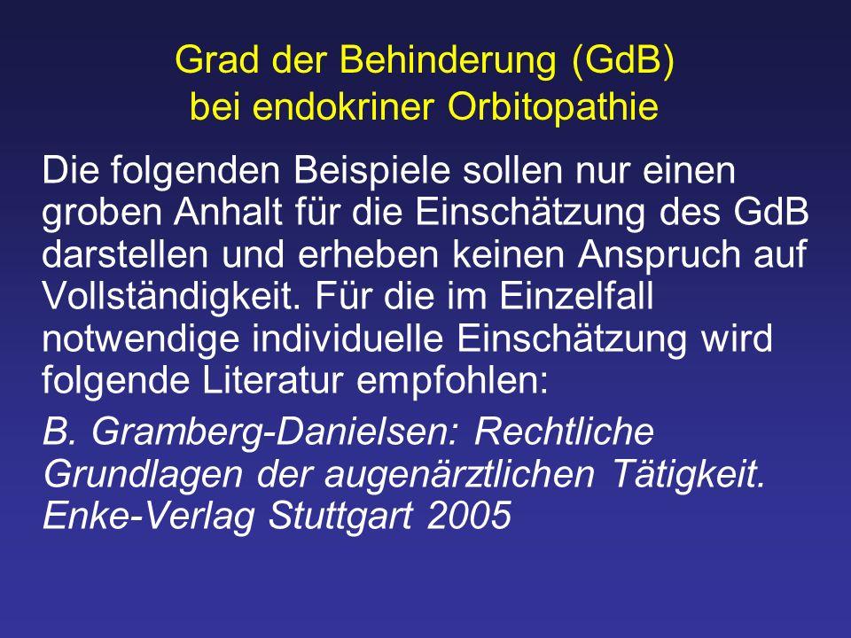 Grad der Behinderung (GdB) bei endokriner Orbitopathie 2.) Die Herabsetzung der Sehschärfe (Visus) eines oder beider Augen kann bei einer endokrinen Orbitopathie durch Druckschädigung des Sehnervens verursacht werden.