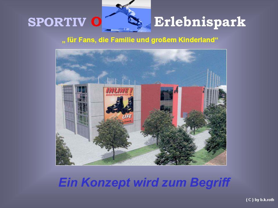 Ein Konzept wird zum Begriff SPORTIV O Erlebnispark für Fans, die Familie und großem Kinderland ( C ) by b.k.roth