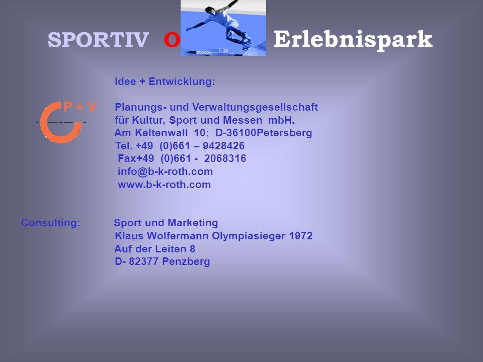Idee + Entwicklung: Planungs- und Verwaltungsgesellschaft für Kultur, Sport und Messen mbH. Am Keltenwall 10; D-36100Petersberg Tel. +49 (0)661 – 9428