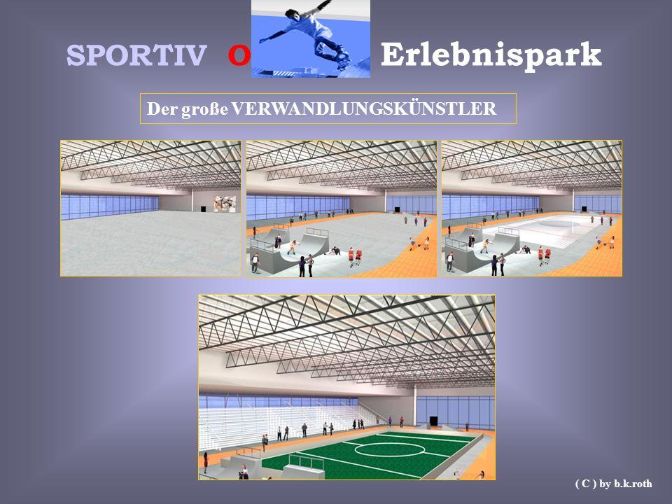 SPORTIV O Erlebnispark Der große VERWANDLUNGSKÜNSTLER ( C ) by b.k.roth