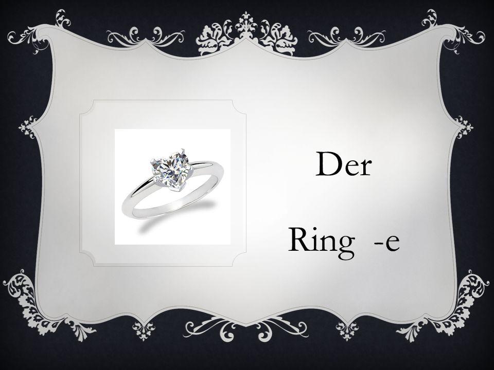 Der Ring -e