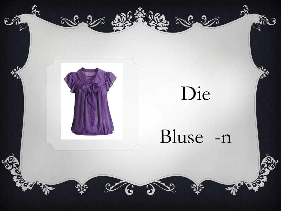 Die Bluse -n