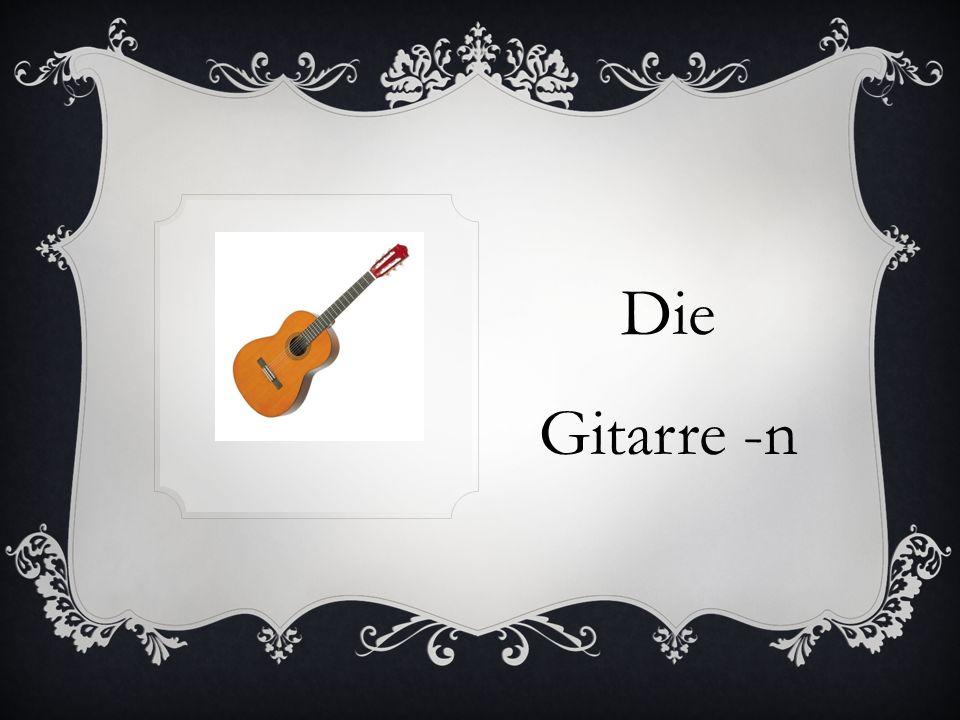 Die Gitarre -n