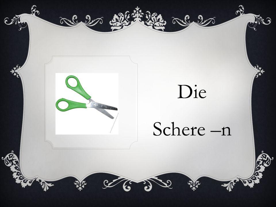 Die Schere –n