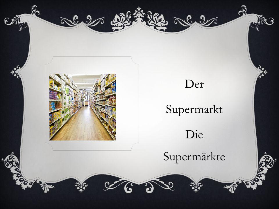 Der Supermarkt Die Supermärkte