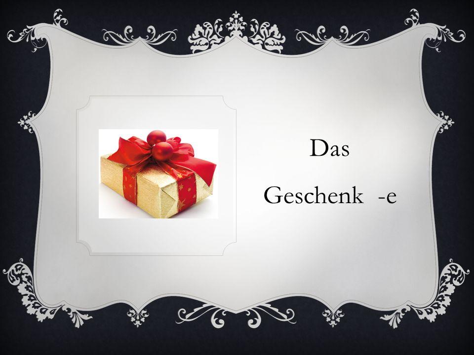 Das Geschenk -e