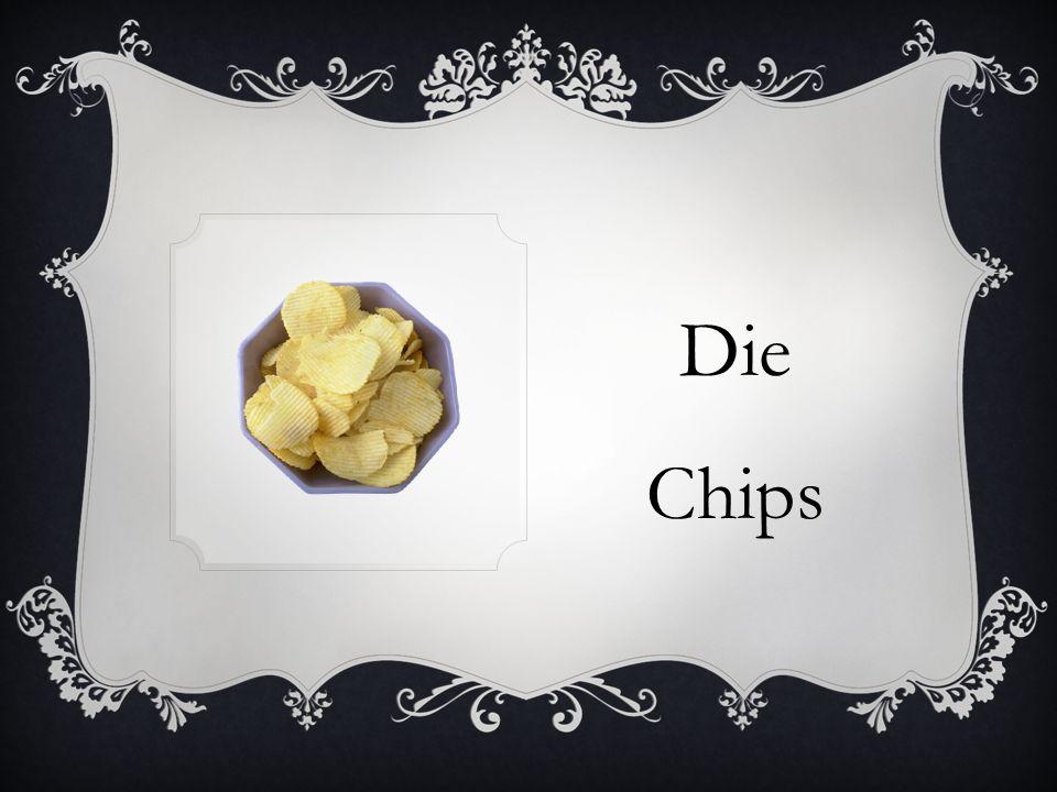 Die Chips