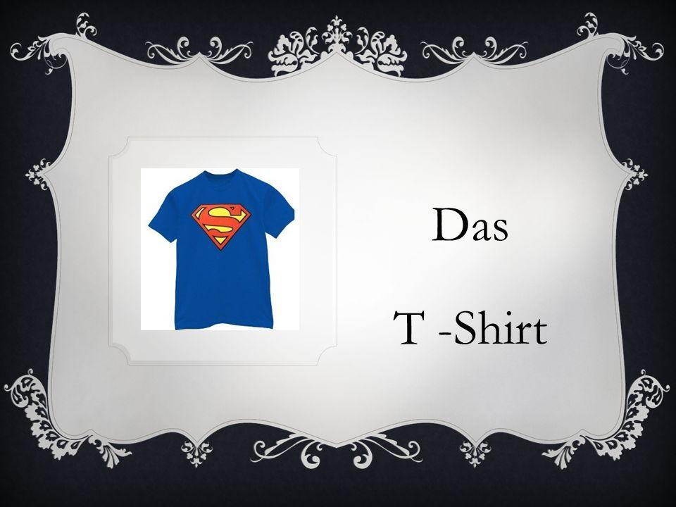 Das T -Shirt