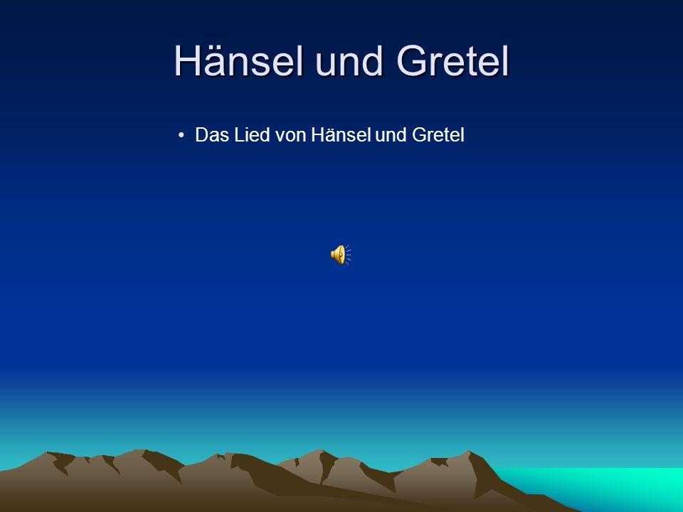 Hänsel und Gretel Das Lied von Hänsel und Gretel