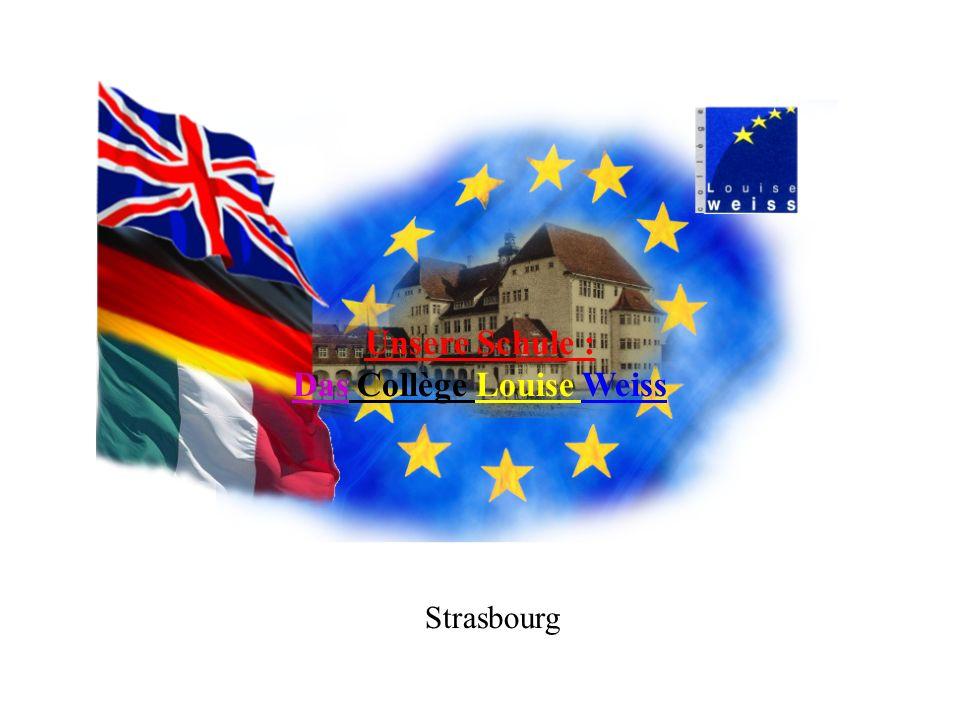 Unsere Schule : Das Collège Louise Weiss Strasbourg