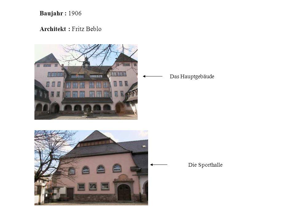 Die Sporthalle Baujahr : 1906 Architekt : Fritz Beblo Das Hauptgebäude