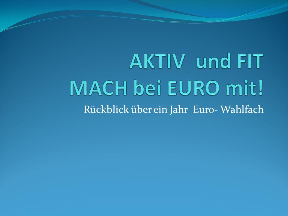 Rückblick über ein Jahr Euro- Wahlfach