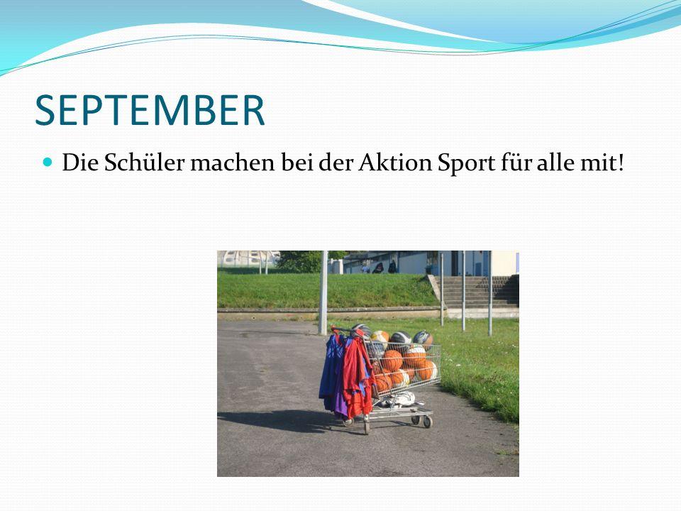 SEPTEMBER Die Schüler machen bei der Aktion Sport für alle mit!