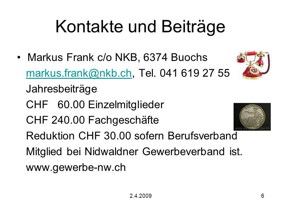 2.4.20096 Kontakte und Beiträge Markus Frank c/o NKB, 6374 Buochs markus.frank@nkb.ch, Tel.
