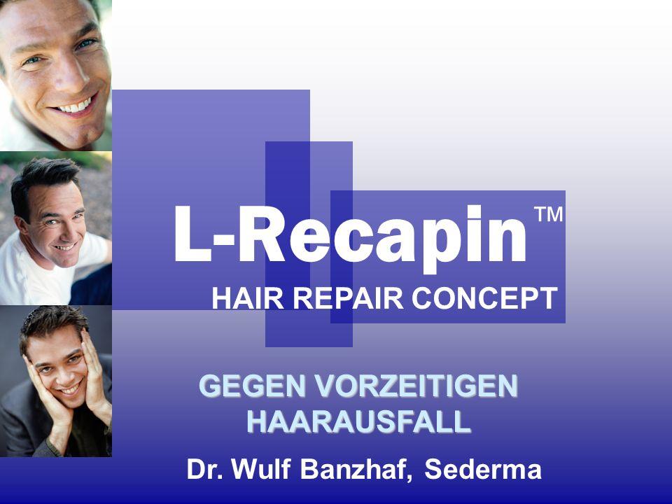 L-Recapin HAIR REPAIR CONCEPT GEGEN VORZEITIGEN HAARAUSFALL Dr. Wulf Banzhaf, Sederma