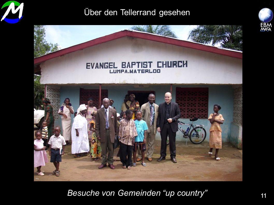 Besuche von Gemeinden up country 11 Über den Tellerrand gesehen