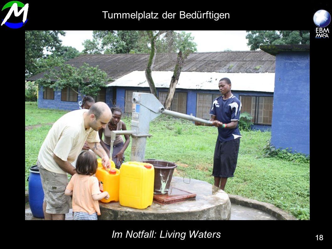 Im Notfall: Living Waters 18 Tummelplatz der Bedürftigen