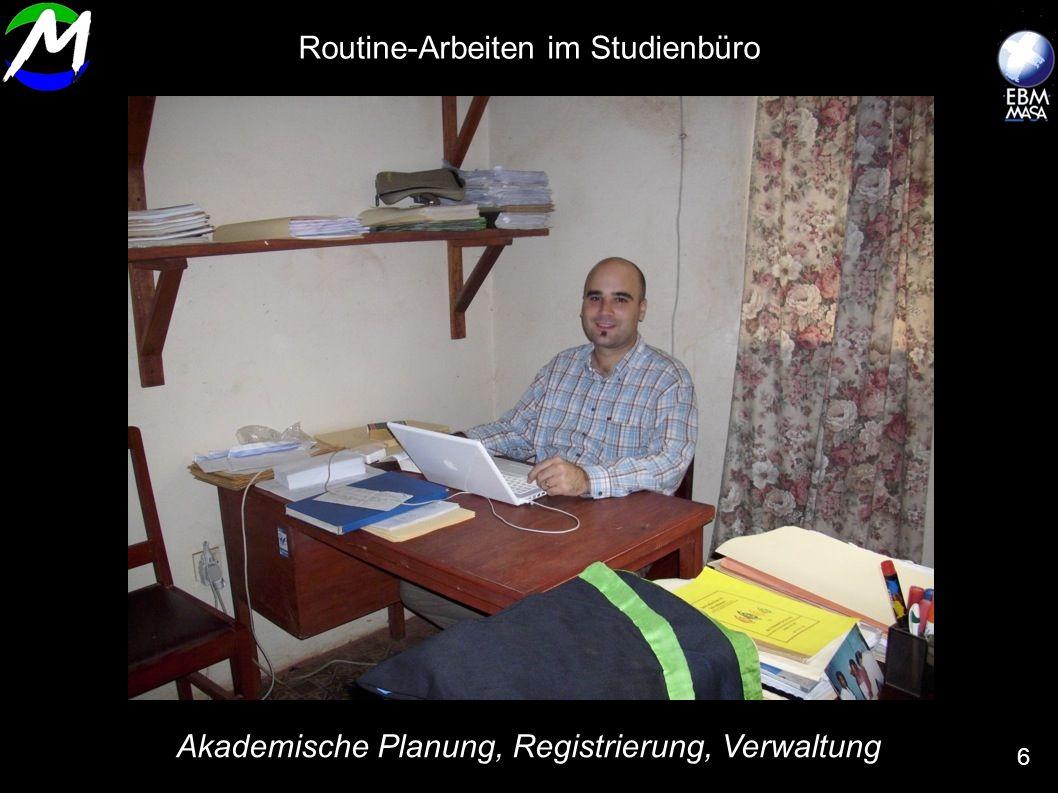 Akademische Planung, Registrierung, Verwaltung 6 Routine-Arbeiten im Studienbüro