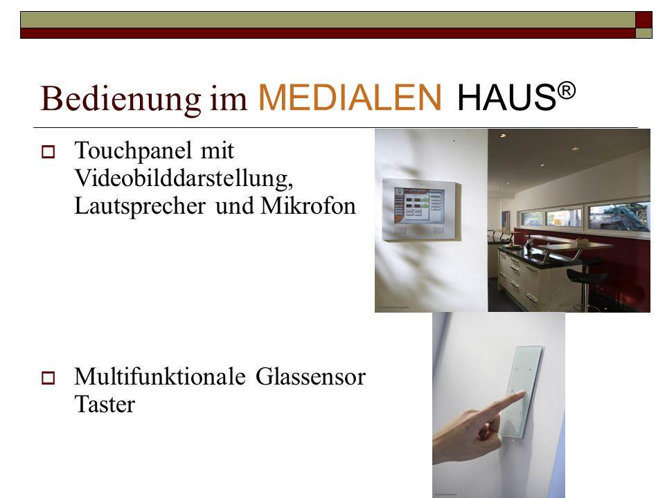 Bedienung im MEDIALEN HAUS ® Touchpanel mit Videobilddarstellung, Lautsprecher und Mikrofon Multifunktionale Glassensor Taster