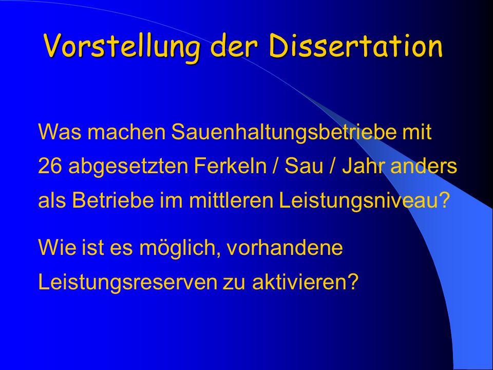 Vorstellung der Dissertation Was machen Sauenhaltungsbetriebe mit 26 abgesetzten Ferkeln / Sau / Jahr anders als Betriebe im mittleren Leistungsniveau
