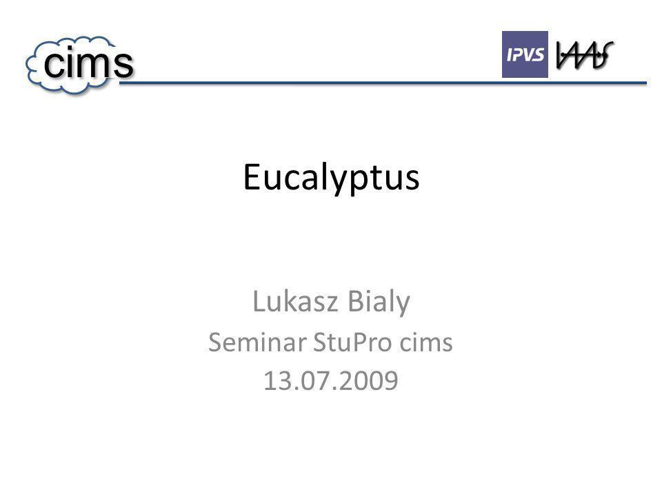 Eucalyptus Lukasz Bialy Seminar StuPro cims 13.07.2009 cims