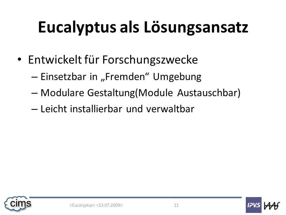 11 cims Eucalyptus als Lösungsansatz Entwickelt für Forschungszwecke – Einsetzbar in Fremden Umgebung – Modulare Gestaltung(Module Austauschbar) – Leicht installierbar und verwaltbar