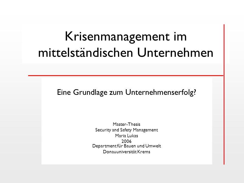 Krisenmanagement im mittelständischen Unternehmen __________________________ Eine Grundlage zum Unternehmenserfolg? Master-Thesis Security and Safety