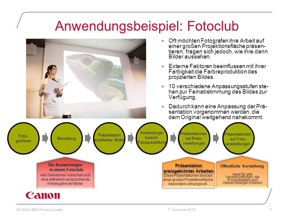 7. November 20132H 2009 XEED Product Update7 Anwendungsbeispiel: Fotoclub Oft möchten Fotografen ihre Arbeit auf einer großen Projektionsfläche präsen