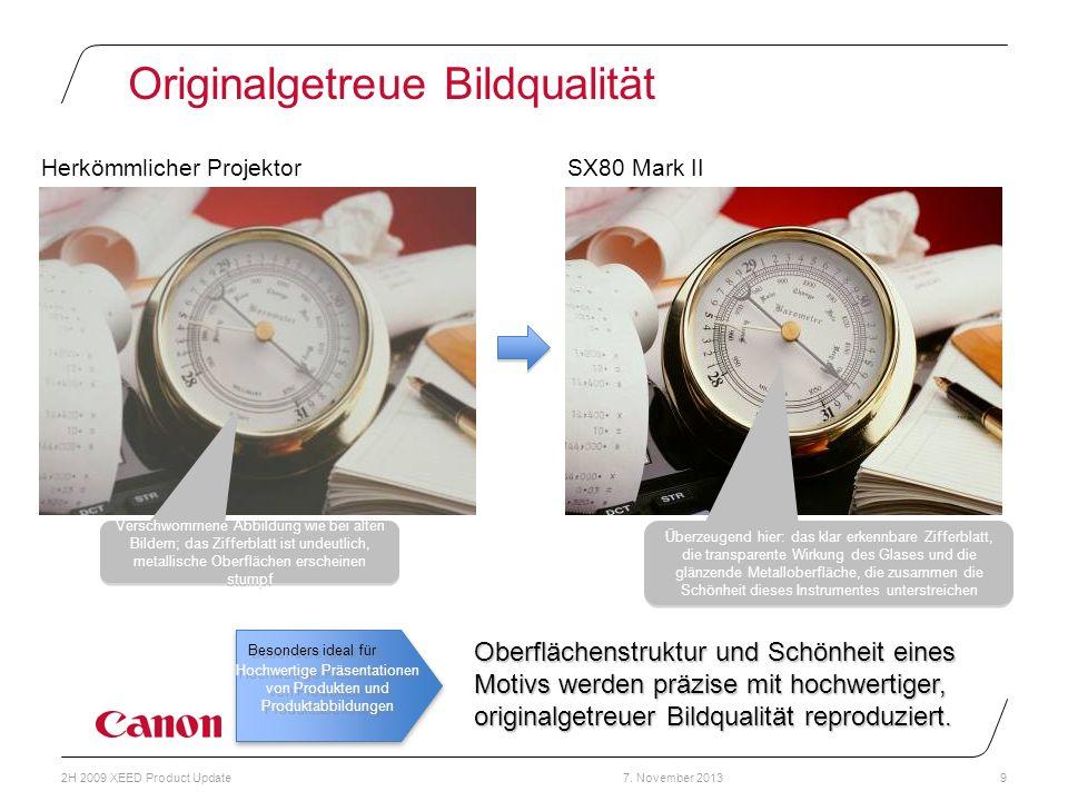 7. November 20132H 2009 XEED Product Update9 SX80 Mark IIHerkömmlicher Projektor Überzeugend hier: das klar erkennbare Zifferblatt, die transparente W