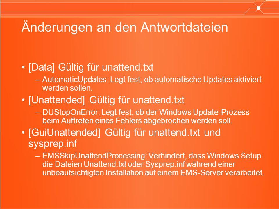Änderungen an den Antwortdateien [Data] Gültig für unattend.txt –AutomaticUpdates: Legt fest, ob automatische Updates aktiviert werden sollen. [Unatte