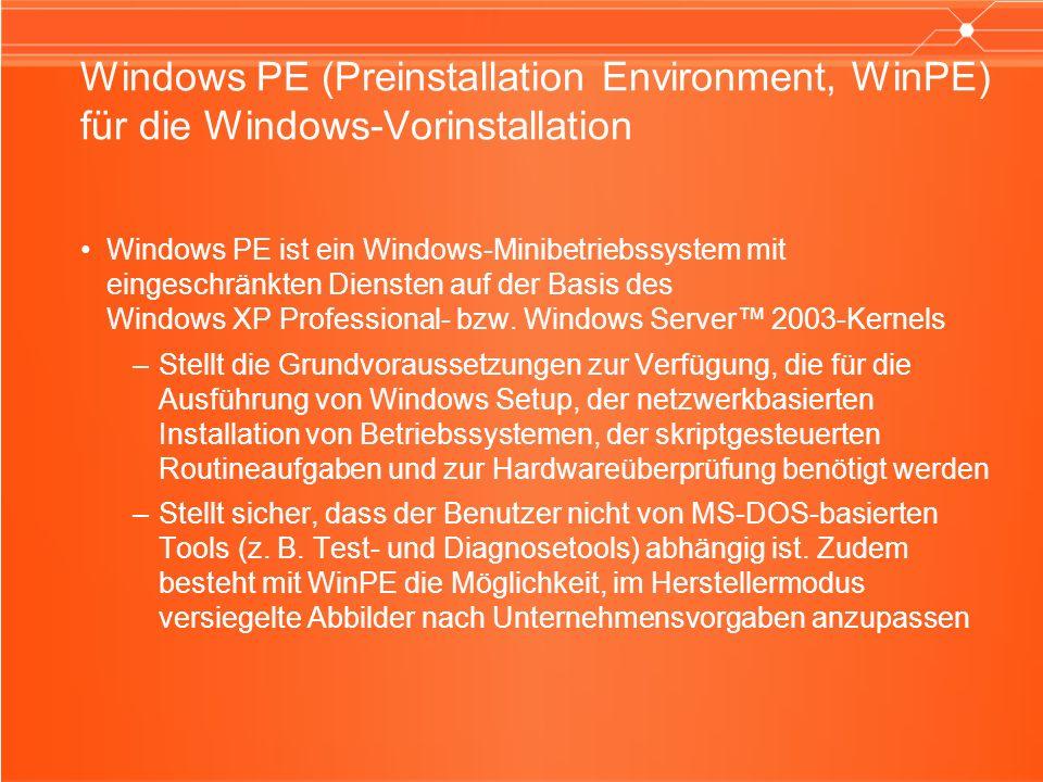 Windows PE (Preinstallation Environment, WinPE) für die Windows-Vorinstallation Windows PE ist ein Windows-Minibetriebssystem mit eingeschränkten Dien