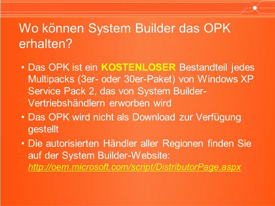 Wo können System Builder das OPK erhalten? Das OPK ist ein KOSTENLOSER Bestandteil jedes Multipacks (3er- oder 30er-Paket) von Windows XP Service Pack