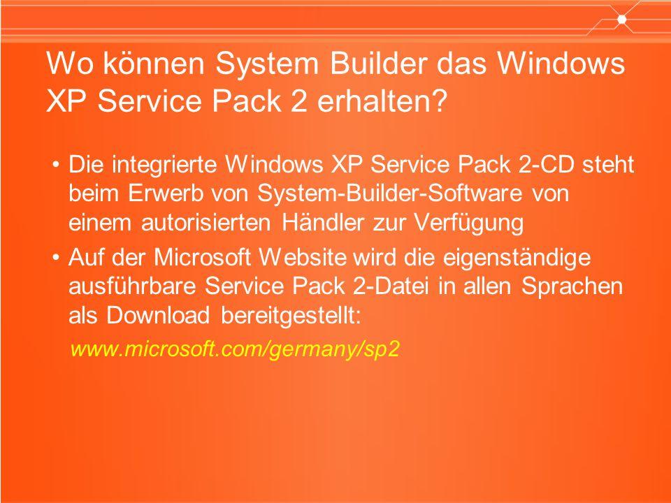 Wo können System Builder das Windows XP Service Pack 2 erhalten? Die integrierte Windows XP Service Pack 2-CD steht beim Erwerb von System-Builder-Sof