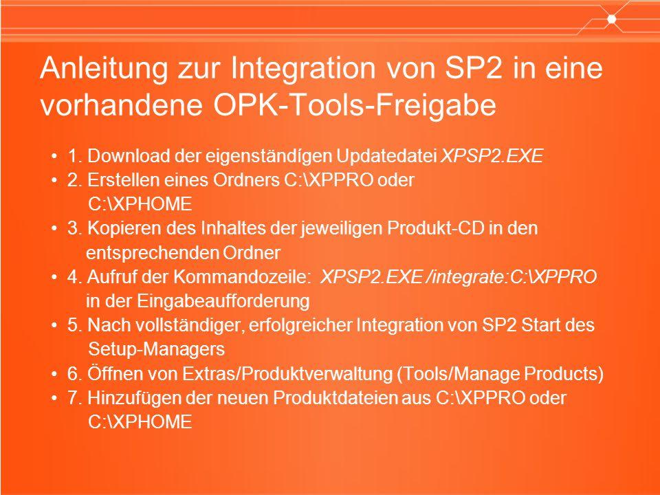Anleitung zur Integration von SP2 in eine vorhandene OPK-Tools-Freigabe 1. Download der eigenständígen Updatedatei XPSP2.EXE 2. Erstellen eines Ordner