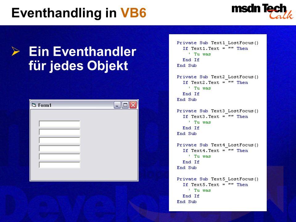 Eventhandling in VB6 Ein Eventhandler für jedes Objekt
