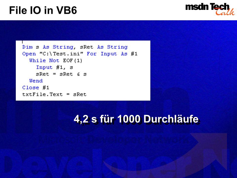 File IO in VB6 4,2 s für 1000 Durchläufe
