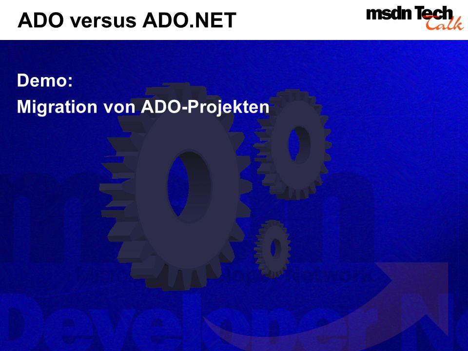 ADO versus ADO.NET Demo: Migration von ADO-Projekten