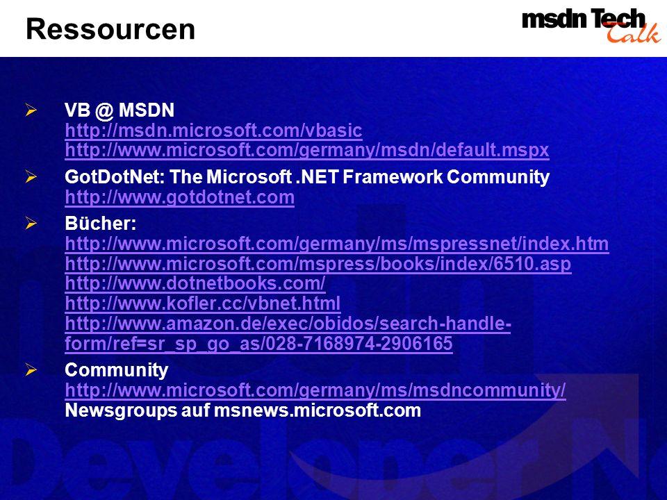 VB @ MSDN http://msdn.microsoft.com/vbasic http://www.microsoft.com/germany/msdn/default.mspx http://msdn.microsoft.com/vbasic http://www.microsoft.co